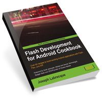 "Win a Copy of Joseph Labrecque's ""Flash Development for Android Cookbook""!"
