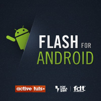 Flash for Android Screencast Series + Free Desktop Wallpaper