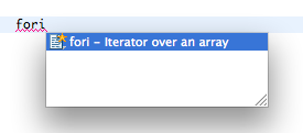 Type in fori and use auto completion to insert a for loop