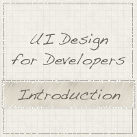 UI Design for Developers: Introduction