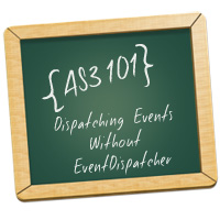 AS3 101: Quick Tip – Dispatching Events Without Extending EventDispatcher