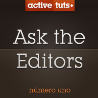 Ask the Activetuts+ Editors #1: Questions Answered!