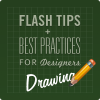 Flash Tips and Best Practices for Designers: Drawing