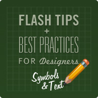 Flash Tips and Best Practices for Designers: Symbols & Text