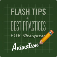 Flash Tips and Best Practices for Designers: Animation